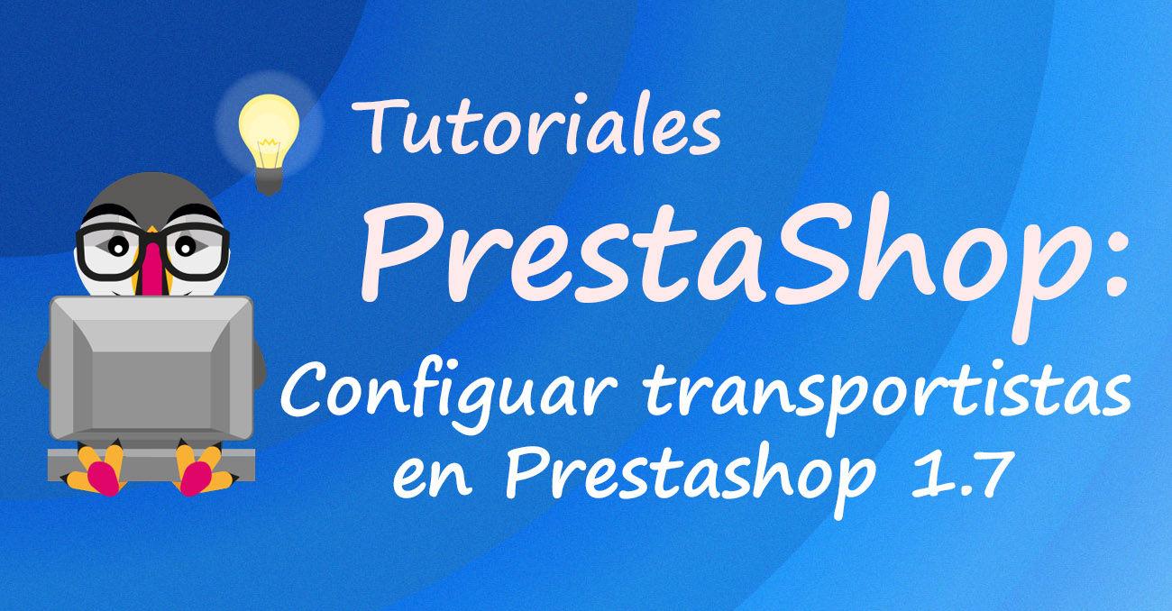 Configurar transportistas en Prestashop 1.7
