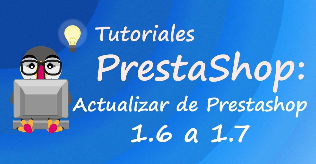 Actualizar de Prestashop 1.6 a 1.7