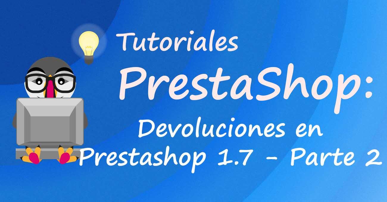 Devoluciones en Prestashop 1.7