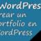 Crear un portfolio en WordPress